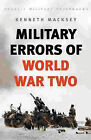 Military Errors of World War Two by Kenneth Macksey (Paperback, 1998)