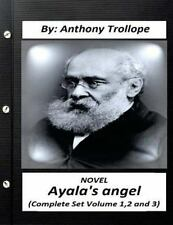 Ayala's Angel. NOVEL by Anthony Trollope (Complete Set Volume 1,2 And 3) by...