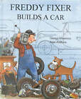 Freddy Fixer Builds a Car by George Johansson (Hardback, 1994)