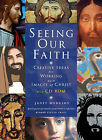 Seeing Our Faith: Creative Ideas for Working with Images of Christ by Janet Hodgson (Mixed media product, 2011)