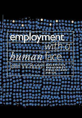 Employment with a Human Face: Balancing Efficiency, Equity, and Voice, Budd, Joh
