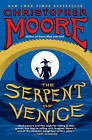 The Serpent of Venice: A Novel by Christopher Moore (Paperback, 2015)