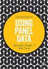 A Practical Guide to Using Panel Data by Alita Nandi, Simonetta Longhi (Paperback, 2014)