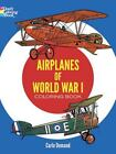 Dover History Coloring Book: Airplanes of World War I Coloring Book by Carlo Demand (2013, Paperback)