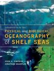Introduction to the Physical and Biological Oceanography of Shelf Seas von John H. Simpson und Jonathan Sharples (2012, Taschenbuch)