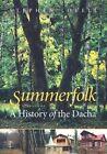 Summerfolk: A History of the Dacha, 1710-2000 by Stephen Lovell (Hardback, 2003)