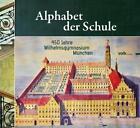 Alphabet der Schule von Georg Berg, Reiner Abenstein, Heinz Adlhoch, Giles Wesley Bennett und Avid Avini (2010, Gebundene Ausgabe)