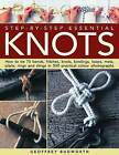 Step-By-Step Essential Knots: How to Tie 75 Bends, Hitches, Knots, Bindings, Loops, Mats, Plaits, Rings and Slings in 500 Practical Colour Photographs by Geoffrey Budworth (Paperback, 2010)