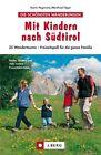 Mit Kindern nach Südtirol von Karin Pegoraro und Manfred Föger (2012, Taschenbuch)