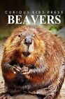 Beavers - Curious Kids Press by Curious Kids Press (Paperback / softback, 2014)