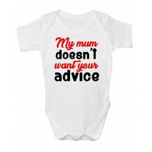 a0d612541f50e My Mum Doesn't Want Your Advice Baby Grow / Bodysuit - Babies Funny ...