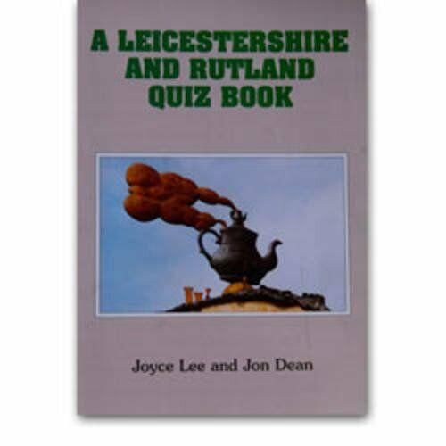 A Leicestershire Quiz Book,Joyce Lee, Jon Dean