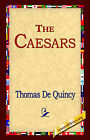 The Caesars by Thomas de Quincey, Thomas De Quincey (Paperback / softback, 2004)