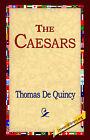 The Caesars by Thomas de Quincey, Thomas De Quincey (Paperback / softback, 2004)