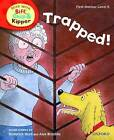 Oxford Reading Tree Read with Biff, Chip, and Kipper: First Stories: Level 5: Trapped! by Ms Cynthia Rider, Roderick Hunt (Hardback, 2011)
