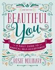 Beautiful You: A Daily Guide to Radical Self-Acceptance by Rosie Molinary (Paperback, 2016)
