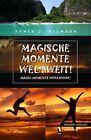 Magische Momente Weltweit! von Arwen C. Neumann (2013, Taschenbuch)