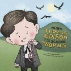 When Thomas Edison Fed Someone Worms by Mark Weakland (Hardback, 2016)