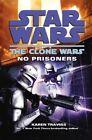 Star Wars Clone Wars No Prisoners 9781846055652 by Karen Traviss Hardcover