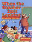 When Teacher Isn't Looking: And Other Funny School Poems by Kenn Nesbitt (Paperback, 2005)