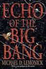 Echo of the Big Bang by Michael D. Lemonick (Paperback, 2005)