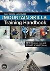 The Mountain Skills Training Handbook by Stuart Johnson, Pete Hill (Hardback, 2009)
