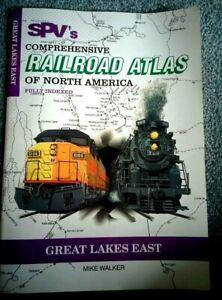 SPV'S COMPREHENSIVE RAILROAD ATLAS OF NORTH AMERICA: GREAT LAKES EAST Walker