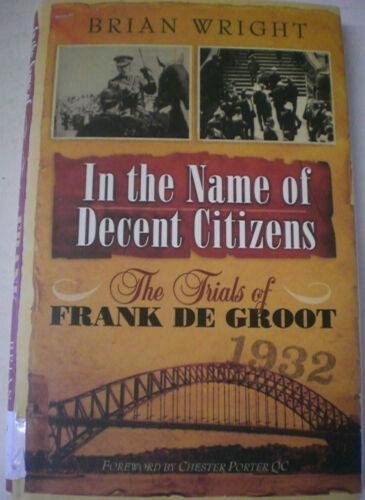1 of 1 - Sydney Harbour Bridge Opening IN THE NAME OF DECENT CITIZENS: TRIALS OF DE GROOT