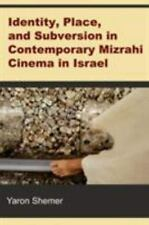 Identity, Place, and Subversion in Contemporary Mizrahi Cinema in Isra-ExLibrary