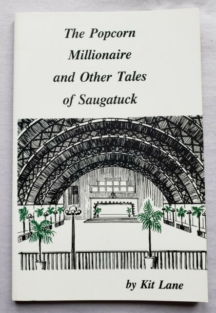 The Popcorn Millionaire and Other Tales of Saugatuck - By Kit Lane