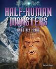 Half-Human Monsters and Other Fiends by Ruth Owen (Hardback, 2013)