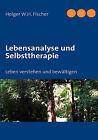 Lebensanalyse Und Selbsttherapie by Holger W H Fischer (Paperback / softback, 2008)