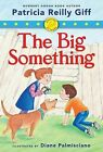 Fiercely and Friends: The Big Something by Patricia Reilly Giff (Paperback / softback, 2013)