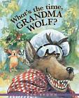 What's the Time, Grandma Wolf? by Ken Brown (Paperback / softback, 2015)