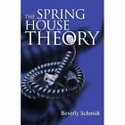 The Spring House Theory by Beverly Schmidt (Paperback / softback, 2002)