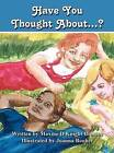 Have You Thought About...? by Maxine D Knight Browne (Hardback, 2011)