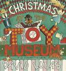 Christmas at the Toy Museum by David Lucas (Hardback, 2012)
