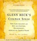 Glenn Beck's Common Sense: The Case Against an Out-Of-Control Government, Inspired by Thomas Paine by Glenn Beck (CD-Audio, 2009)