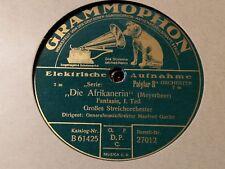 Grammophon Die Afrikanerin Teil 1+2 Schellack Meyerbeer / Manfred Gurlitt 20ger