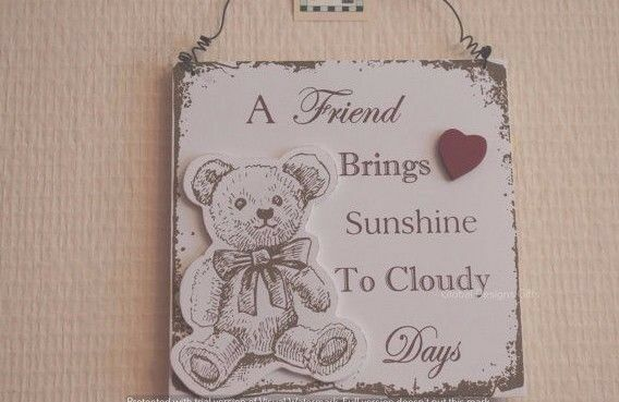 Wall Plaque A Friend Brings Sunshine To A Rainy Day Teddy Bear Sign 22cm F1406A