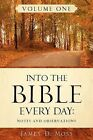 Into the Bible Every Day by James D Moss (Paperback / softback, 2006)