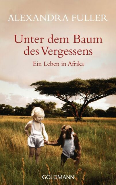 Fuller, Alexandra - Unter dem Baum des Vergessens: Ein Leben in Afrika /4