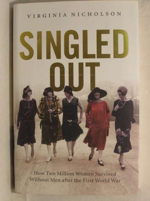 Singled Out: How Two Million Women Survived without Men After the First World Wa