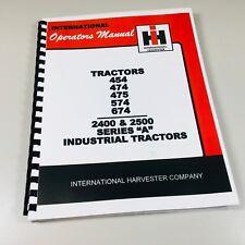 International Harvester 454 474 475 574 674 Tractor Operators Owners Manual