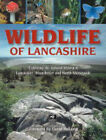 Wildlife of Lancashire: Exploring the Natural History of Lancashire, Manchester and North Merseyside by Geoff Morries, Malcolm Edmunds (Hardback, 2004)