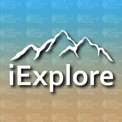 "iExplore I Explore Mountains Exploring Adventure 7"" Custom Vinyl Decal JDM"