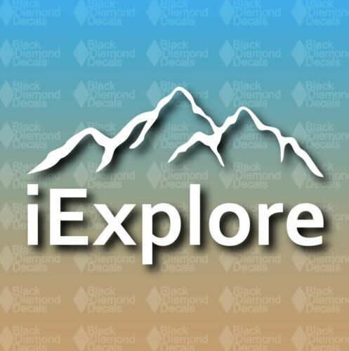 "iExplore I Explore Mountains Exploring Adventure 7/"" Custom Vinyl Decal JDM"