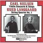 Carl Nielsen: Violin Concerto & Songs; Rued Langgaard: String Quartet No. 3 (2000)