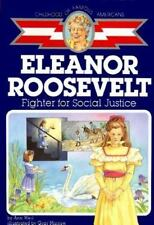 Eleanor Roosevelt: Fighter for Social Justice (Childhood of Famous Americans) -