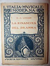TEATRO MUSICA - Luciani: La Rinascita del Dramma 1922 Ausonia, Rossini Wagner